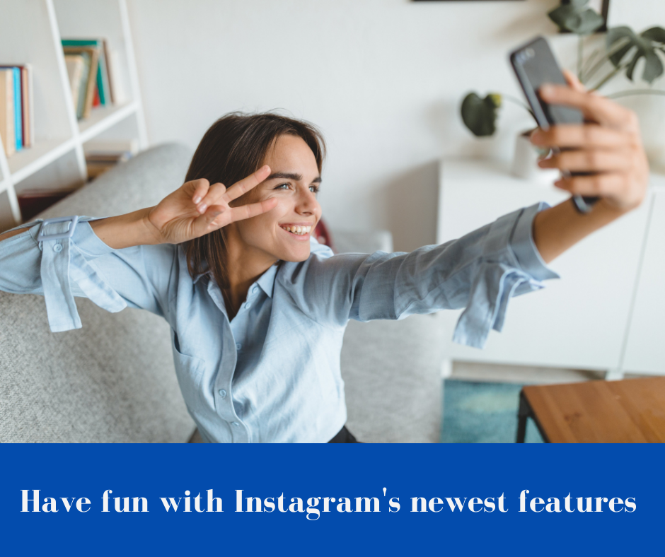 Have fun with Instagram's newest features