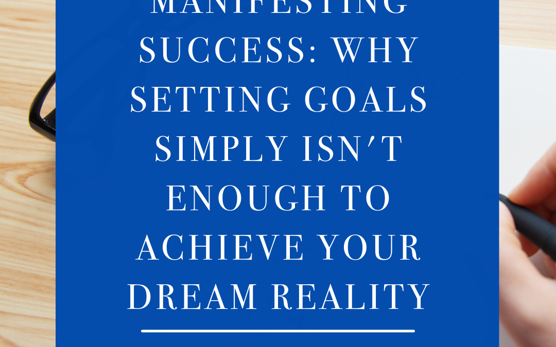 Manifesting Success: 4 Ways To Take Action and Make Your Dreams a Reality