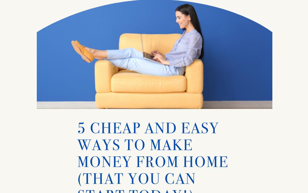 5 Easy Ways to Make Money From Home